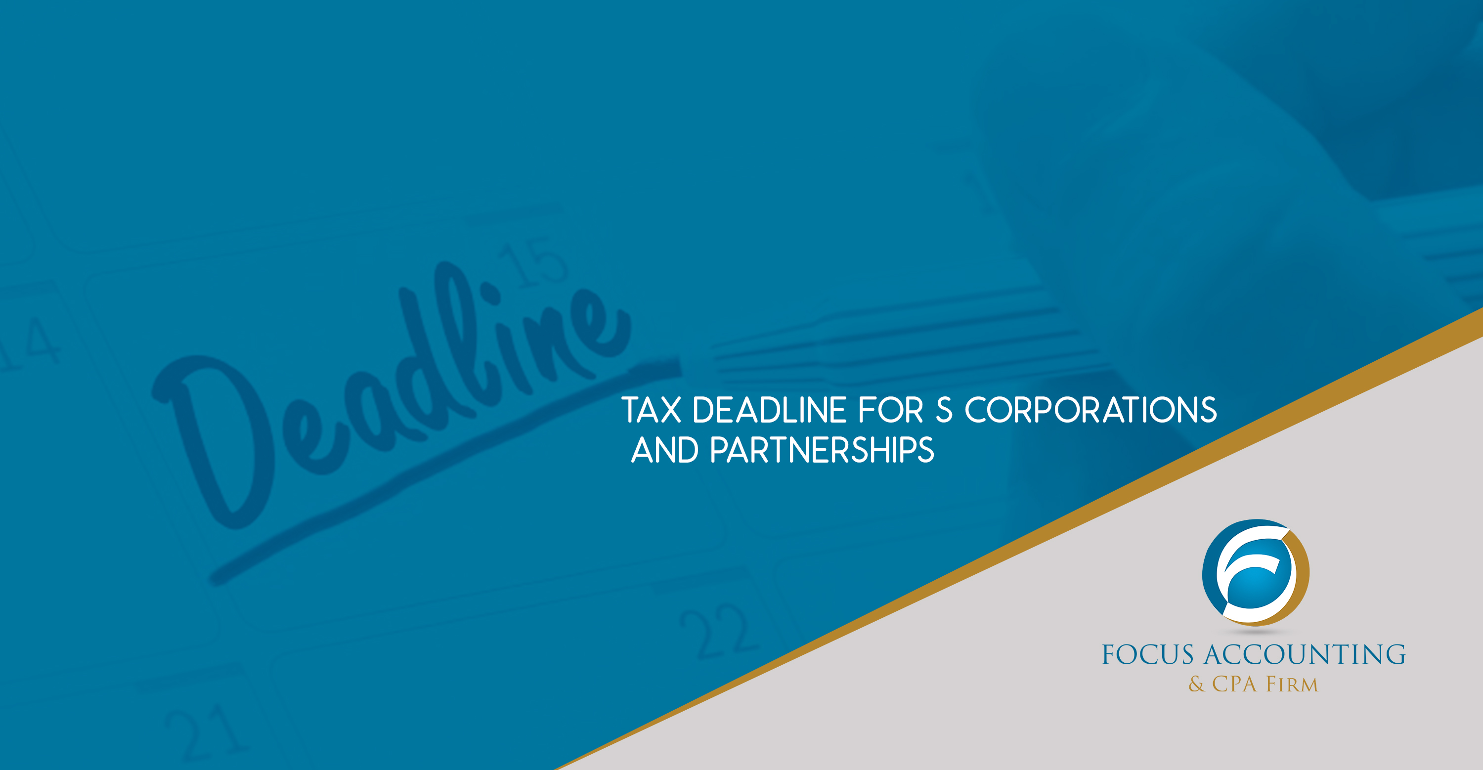 Tax Deadline for S Corporations and Partnerships