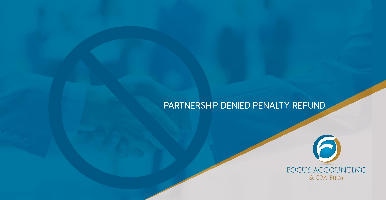 Partnership Denied Penalty Refund