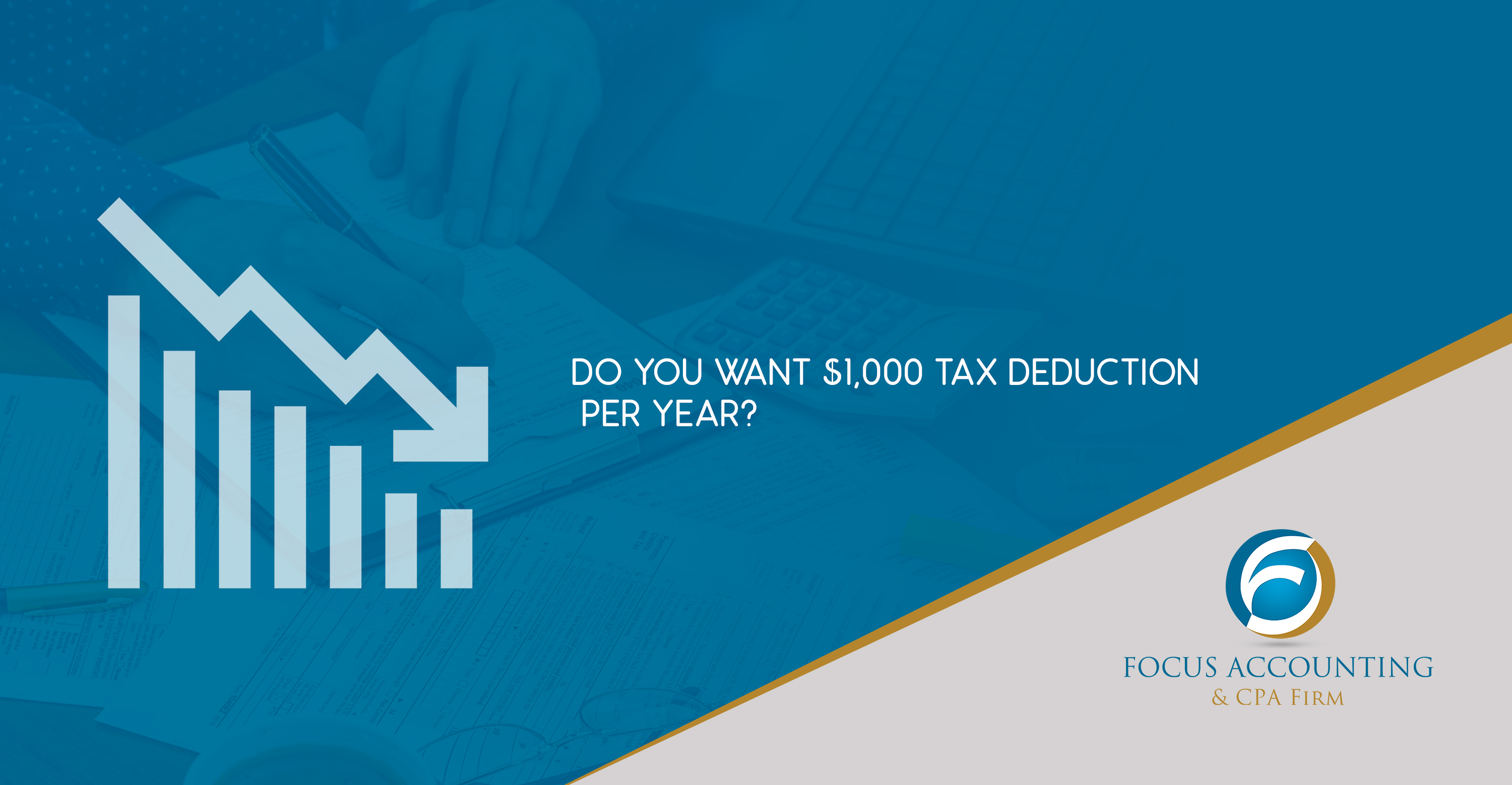 Do you want $1,000 tax deduction per year