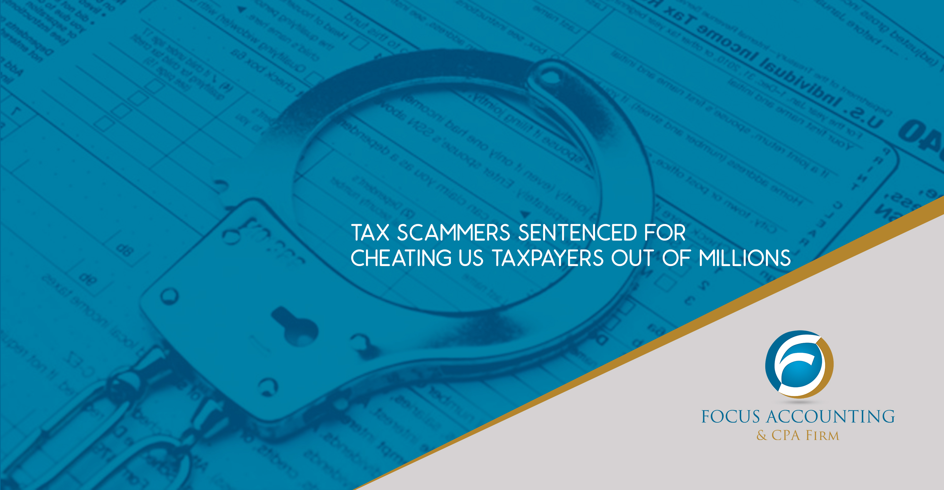 Tax scammers sentenced for cheating US taxpayers out of millions