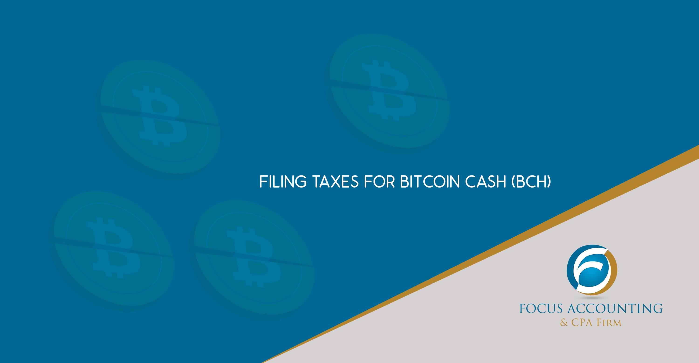 Filing Taxes for Bitcoin Cash